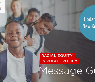 New Resources: Racial Equity in Public Policy Message Guide - Featured Photo